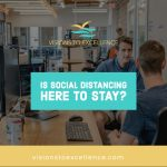 Is Social Distancing Here to Stay?