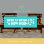 "Tired of Being Sold ""A New Normal""?"