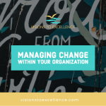Managing Change Within Your Organization